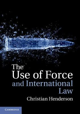 The Use of Force and International Law (Paperback)