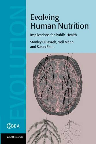 Evolving Human Nutrition: Implications for Public Health - Cambridge Studies in Biological and Evolutionary Anthropology 64 (Paperback)