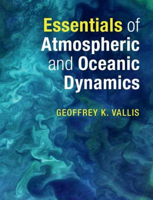 Essentials of Atmospheric and Oceanic Dynamics (Paperback)