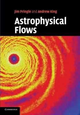 Astrophysical Flows (Paperback)
