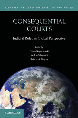 Consequential Courts: Judicial Roles in Global Perspective - Comparative Constitutional Law and Policy (Paperback)