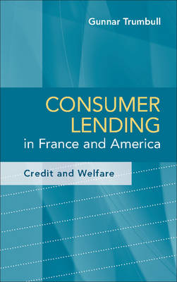 Consumer Lending in France and America: Credit and Welfare (Paperback)