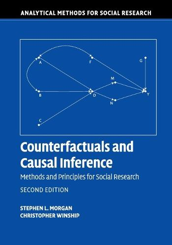 Counterfactuals and Causal Inference: Methods and Principles for Social Research - Analytical Methods for Social Research (Paperback)