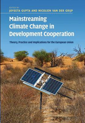 Mainstreaming Climate Change in Development Cooperation: Theory, Practice and Implications for the European Union (Paperback)