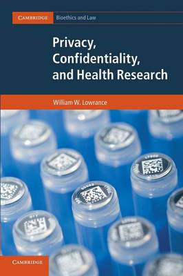 Privacy, Confidentiality, and Health Research - Cambridge Bioethics and Law 20 (Paperback)
