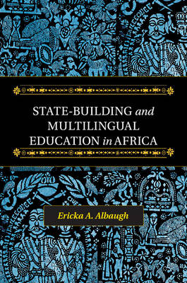 State-Building and Multilingual Education in Africa (Paperback)