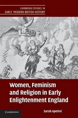 Cambridge Studies in Early Modern British History: Women, Feminism and Religion in Early Enlightenment England (Paperback)