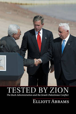Tested by Zion: The Bush Administration and the Israeli-Palestinian Conflict (Paperback)