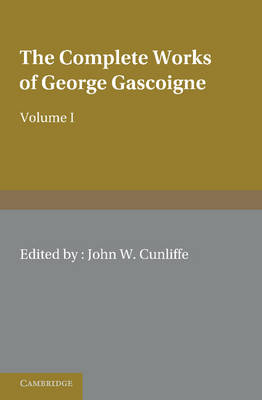 The Complete Works of George Gascoigne: The Posies Volume 1 (Paperback)