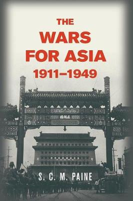 The Wars for Asia, 1911-1949 (Paperback)
