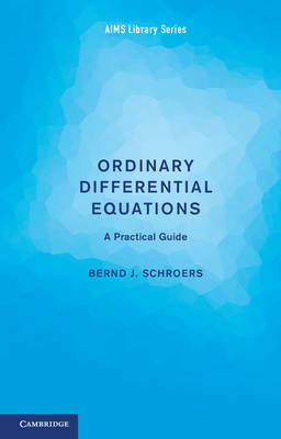 AIMS Library of Mathematical Sciences: Ordinary Differential Equations: A Practical Guide (Paperback)