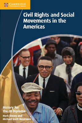 History for the IB Diploma: Civil Rights and Social Movements in the Americas - IB Diploma (Paperback)