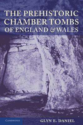 The Prehistoric Chamber Tombs of England and Wales (Paperback)