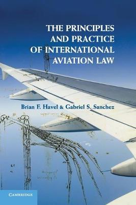 The Principles and Practice of International Aviation Law (Paperback)