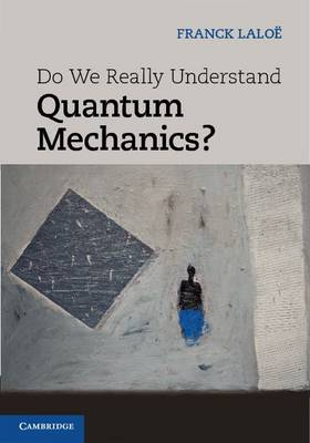Do We Really Understand Quantum Mechanics? (Paperback)