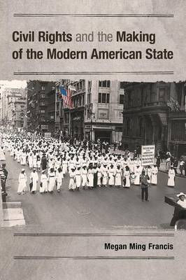 Civil Rights and the Making of the Modern American State (Paperback)