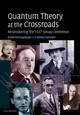 Quantum Theory at the Crossroads: Reconsidering the 1927 Solvay Conference (Paperback)