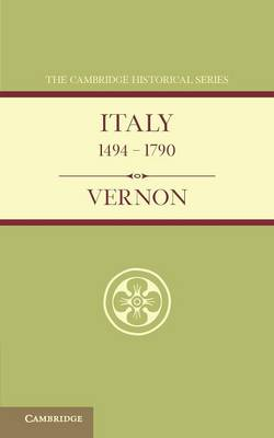 Italy from 1494 to 1790 - Cambridge Historical Series (Paperback)
