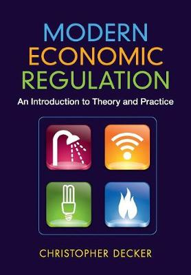 Modern Economic Regulation: An Introduction to Theory and Practice (Paperback)