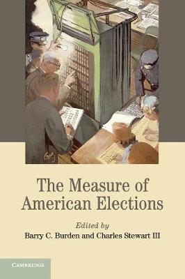 The Measure of American Elections - Cambridge Studies in Election Law and Democracy (Paperback)