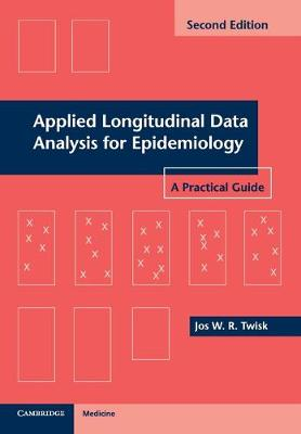 Applied Longitudinal Data Analysis for Epidemiology: A Practical Guide (Paperback)