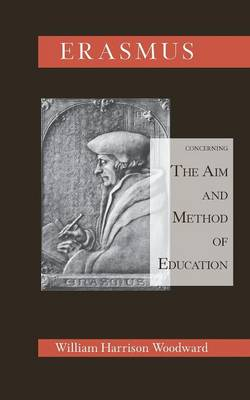 Desiderius Erasmus Concerning the Aim and Method of Education (Paperback)