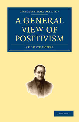 A General View of Positivism - Cambridge Library Collection - Philosophy (Paperback)