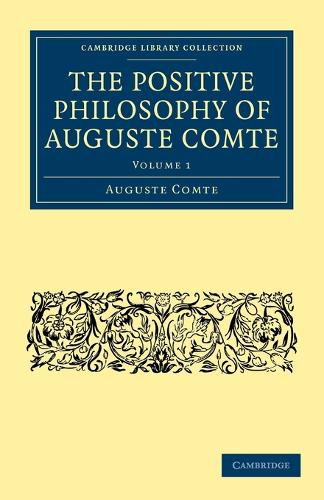 The Positive Philosophy of Auguste Comte - Cambridge Library Collection - Science and Religion Volume 1 (Paperback)