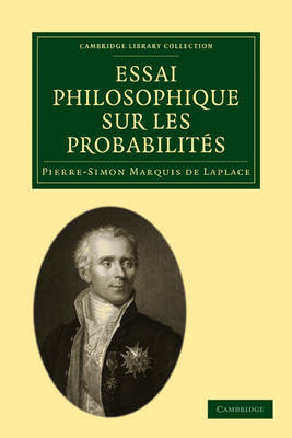 Cambridge Library Collection - Mathematics: Essai philosophique sur les probabilites (Paperback)