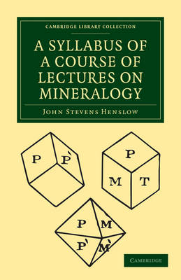 A Syllabus of a Course of Lectures on Mineralogy - Cambridge Library Collection - Earth Science (Paperback)