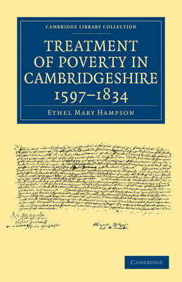Treatment of Poverty in Cambridgeshire, 1597-1834 - Cambridge Library Collection - Cambridge (Paperback)