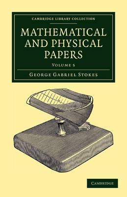 Mathematical and Physical Papers - Cambridge Library Collection - Mathematics Volume 1 (Paperback)
