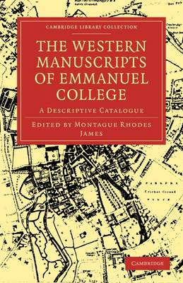 The Western Manuscripts in the Library of Emmanuel College: A Descriptive Catalogue - Cambridge Library Collection - History of Printing, Publishing and Libraries (Paperback)