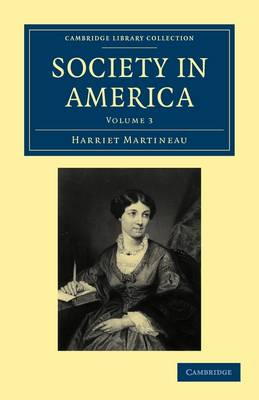 Society in America - Cambridge Library Collection - North American History Volume 3 (Paperback)