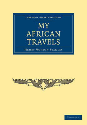 My African Travels - Cambridge Library Collection - African Studies (Paperback)