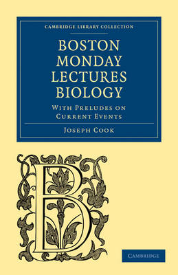Biology: With Preludes on Current Events - Cambridge Library Collection - Science and Religion (Paperback)