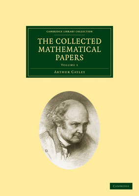 The Collected Mathematical Papers - Cambridge Library Collection - Mathematics