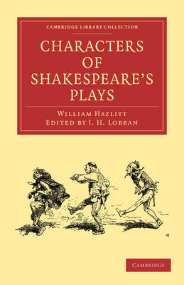 Characters of Shakespeare's Plays - Cambridge Library Collection - Shakespeare and Renaissance Drama (Paperback)