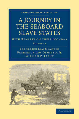 A Journey in the Seaboard Slave States 2 Volume Paperback Set: With Remarks on their Economy - Cambridge Library Collection - North American History