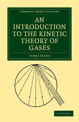 Cambridge Library Collection - Physical Sciences: An Introduction to the Kinetic Theory of Gases (Paperback)