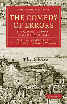 The Comedy of Errors: The Cambridge Dover Wilson Shakespeare - Cambridge Library Collection - Shakespeare and Renaissance Drama (Paperback)