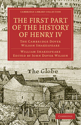 The First Part of the History of Henry IV, Part 1: The Cambridge Dover Wilson Shakespeare - Cambridge Library Collection - Shakespeare and Renaissance Drama (Paperback)