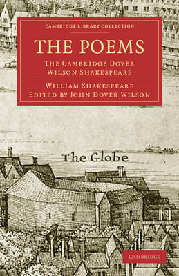 The Poems: The Cambridge Dover Wilson Shakespeare - Cambridge Library Collection - Shakespeare and Renaissance Drama (Paperback)