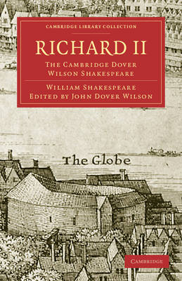 Richard II: Richard II Vol. 28 - Cambridge Library Collection - Shakespeare and Renaissance Drama (Paperback)