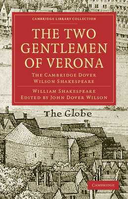 The Two Gentlemen of Verona: The Cambridge Dover Wilson Shakespeare - Cambridge Library Collection - Shakespeare and Renaissance Drama (Paperback)