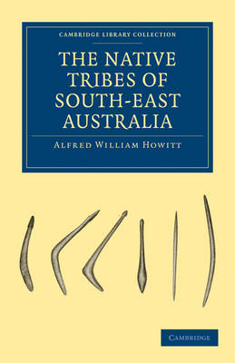 The Native Tribes of South-East Australia - Cambridge Library Collection - Linguistics (Paperback)