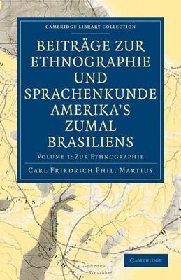 Beitrage zur Ethnographie und Sprachenkunde Amerika's zumal Brasiliens 2 Volume Paperback Set - Cambridge Library Collection - Linguistics