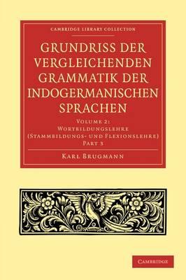 Grundriss der vergleichenden Grammatik der indogermanischen Sprachen - Grundriss der vergleichenden Grammatik der indogermanischen Sprachen 3 Volume Paperback Set (Paperback)