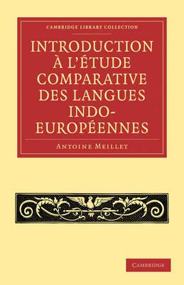 Introduction ... l'etude comparative des langues indo-europeennes - Cambridge Library Collection - Linguistics (Paperback)