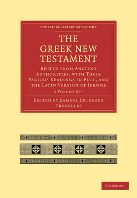 The Greek New Testament 7 Volumes in 5 Paperback Pieces: Edited from Ancient Authorities, with their Various Readings in Full, and the Latin Version of Jerome - Cambridge Library Collection - Biblical Studies